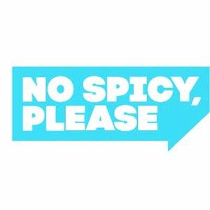 No spicy please
